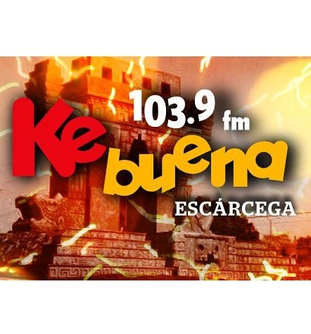 Ke Buena Escárcega - XEESC