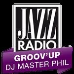 Jazz Radio - Groov'up DJ Master Phil