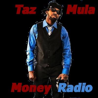 Taz Mula Money Radio