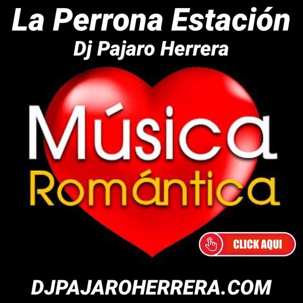 La Perrona Estacion Dj Pajaro Herrera