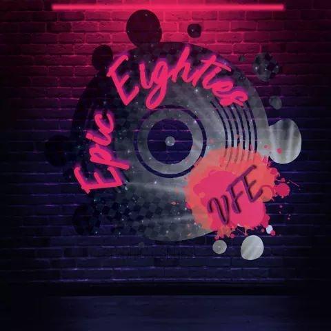 VFE - Epic Eighties