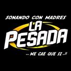 La Pesada FM