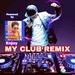 My Club Remix