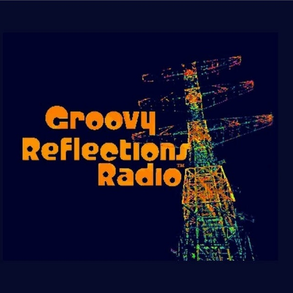Groovy Reflections Radio