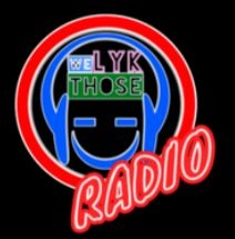 We Lyk Those Radio