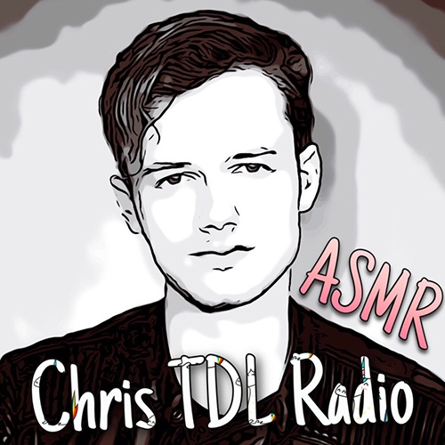 Chris TDL Radio - ASMR
