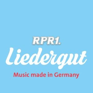 RPR1. - Liedergut - Music made in Germany