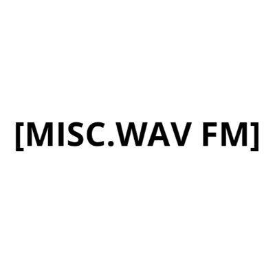 [MISC.WAV FM]