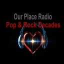 Our Place Pop and Rock Decades
