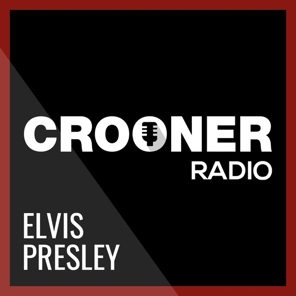 Crooner Radio - Elvis Presley