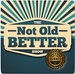 The Not Old Better Show Logo