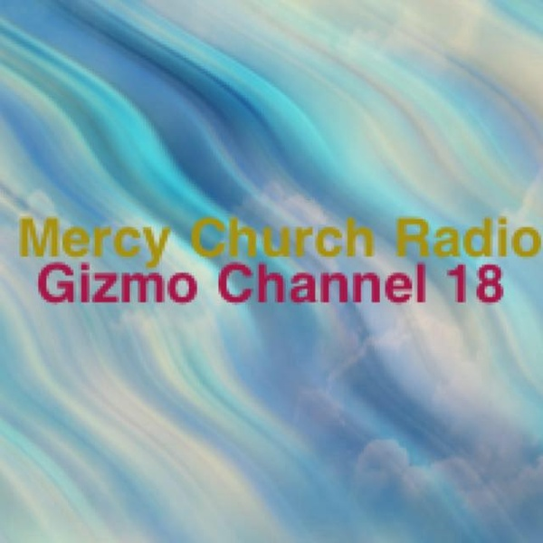 Gizmo - Mercy Church Radio