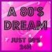 A 80'S DREAM - Just 80's 24H Logo