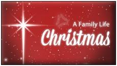 Family Life Radio Network - A Family Life Christmas