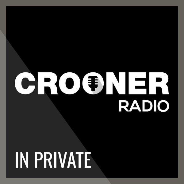 Crooner Radio - In Private