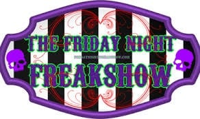 Friday Night Freakshow