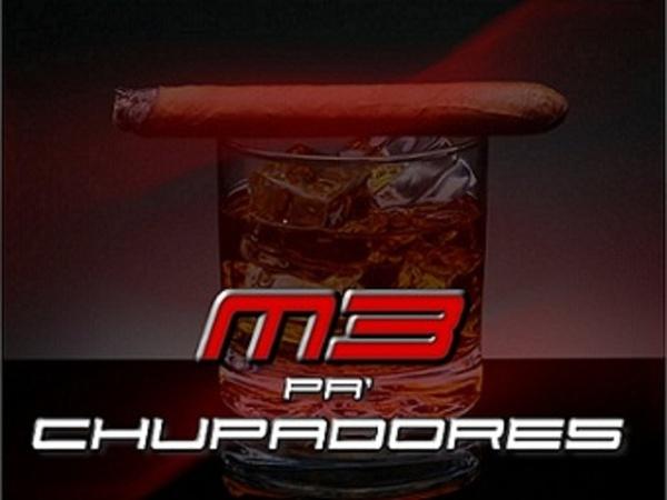 M3 Pa' chupadores