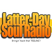 Latter-Day Soul Radio
