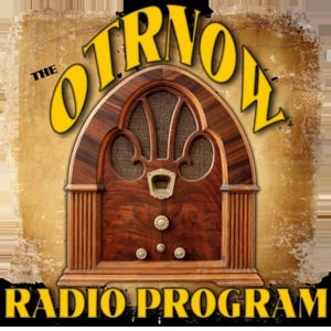 OTR Now - The OTRNow Radio Program