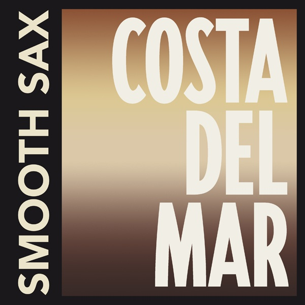 Costa Del Mar Radio - Smooth Sax