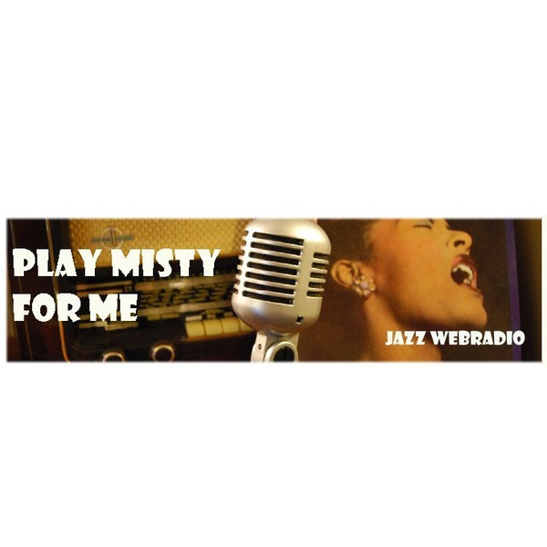 Play Misty For Me - Jazz Radio