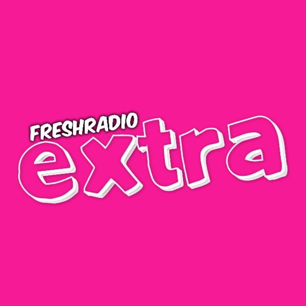 Fresh Radio Extra