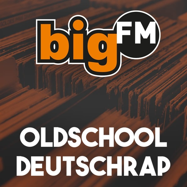 bigFM - Oldschool Deutschrap