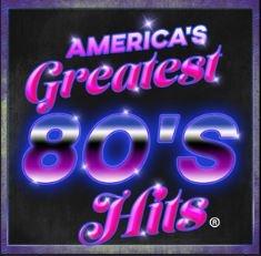 America's Greatest 80's Hits